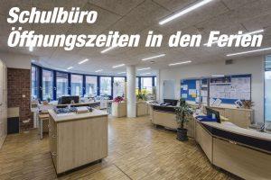 Schulbüro in den Ferien